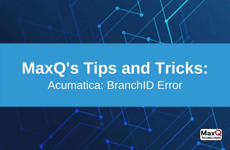 Acumatica – BranchID Error