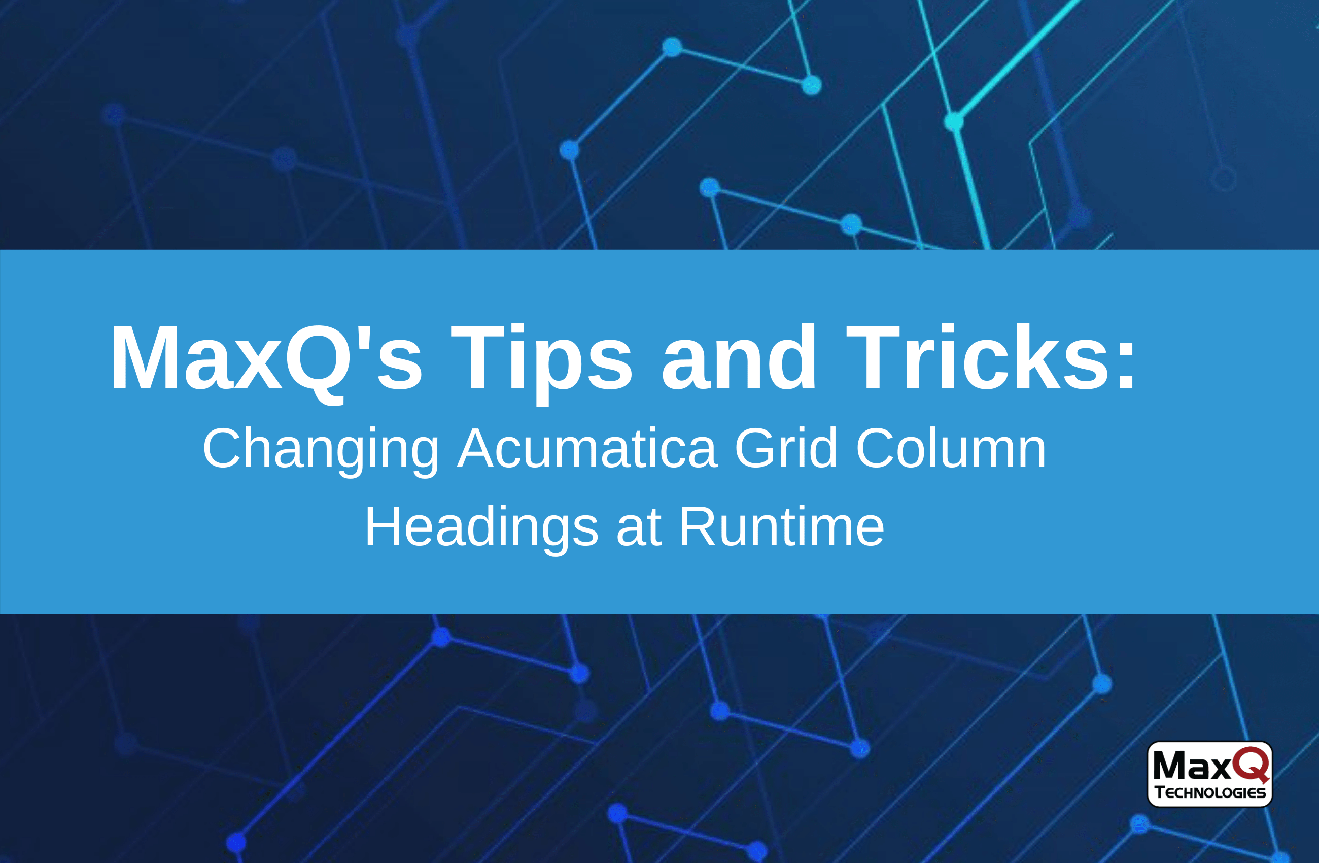 Changing Acumatica Grid Column Headings at Runtime