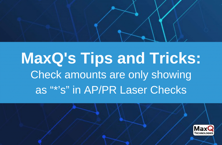 "Support Hints & Tricks – Check amounts are only showing as ""*'s"" in AP Laser Checks"