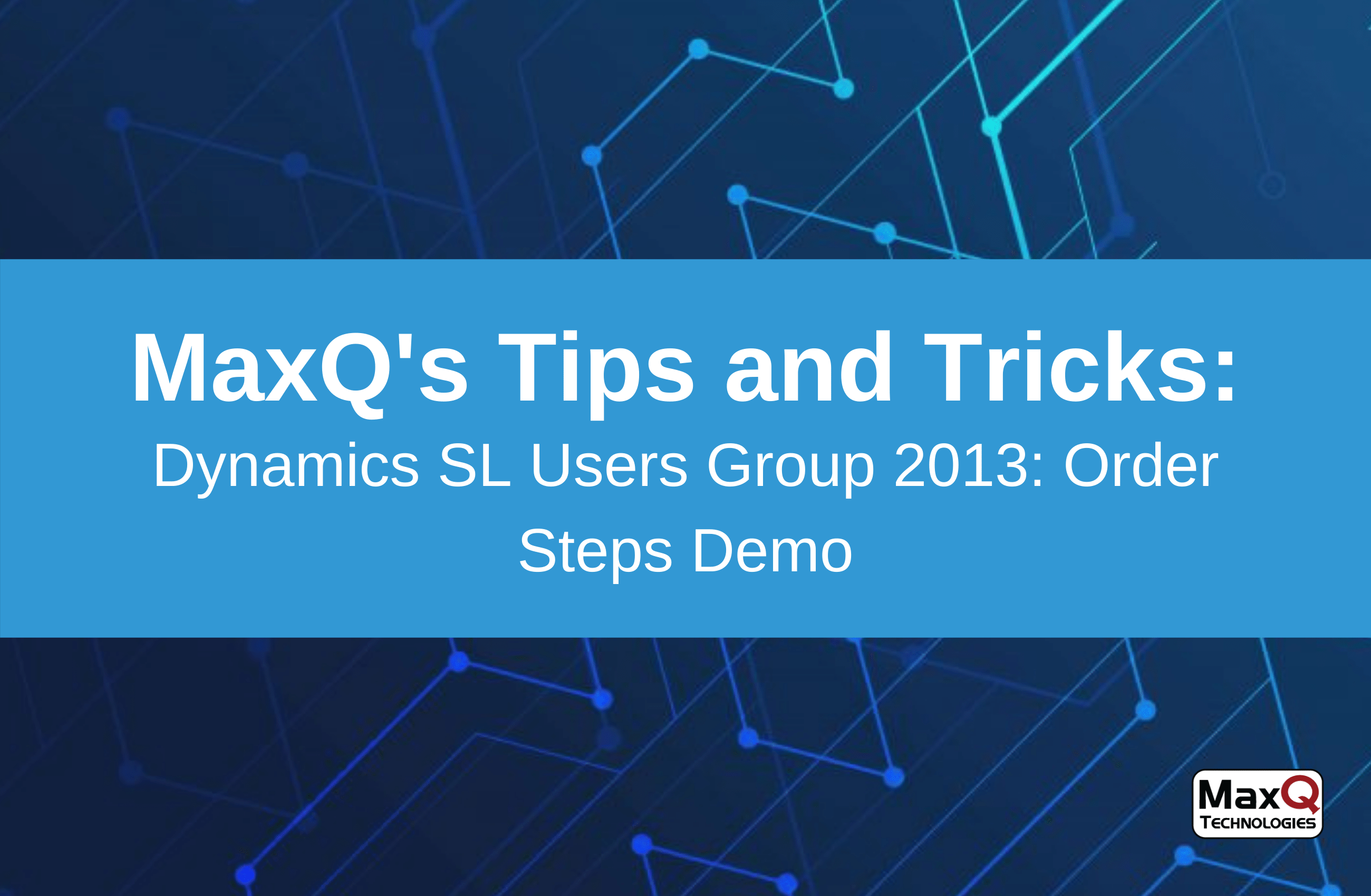 Dynamics SL Users Group 2013: Order Steps Demo