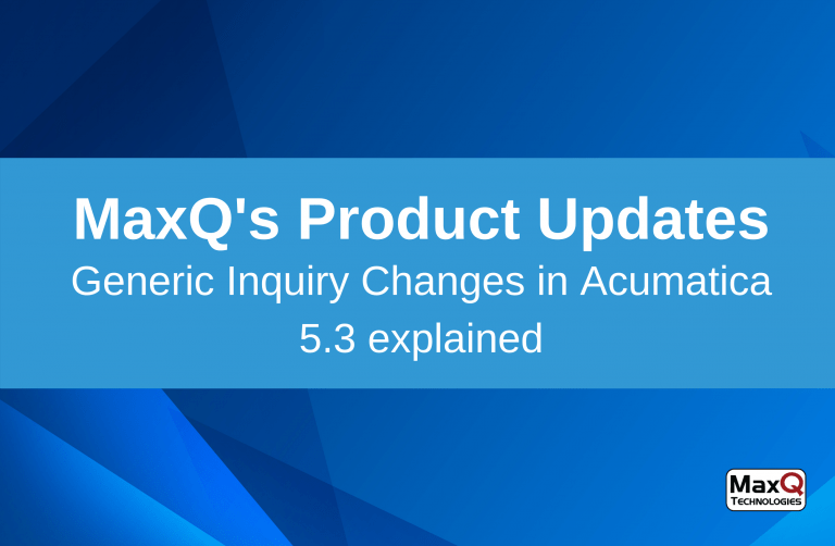 Generic Inquiry Changes in Acumatica 5.3 explained