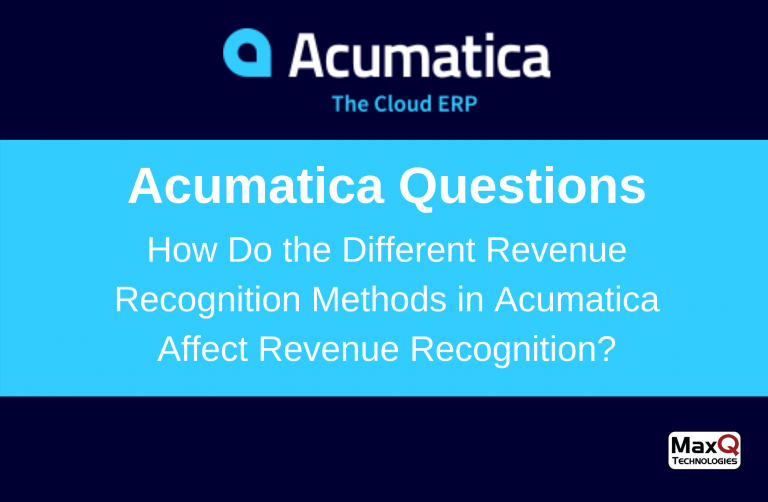 How Do the Different Revenue Recognition Methods in Acumatica Affect Revenue Recognition?