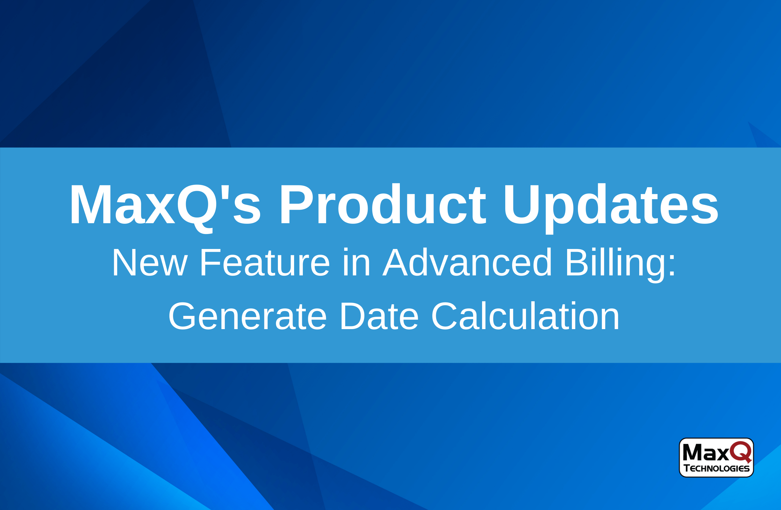 New Feature in Advanced Billing: Generate Date Calculation
