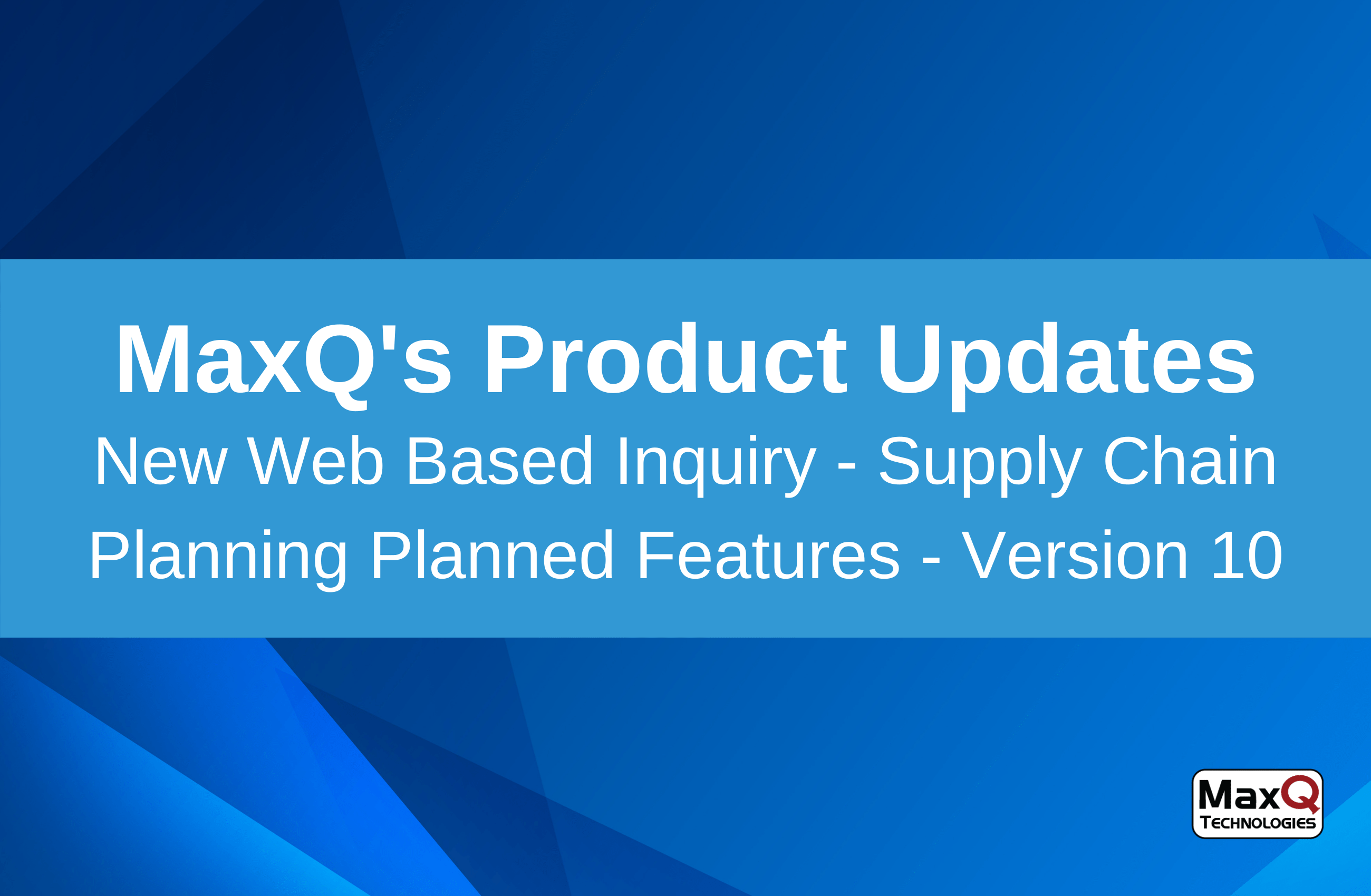 New Web Based Inquiry – Supply Chain Planning Planned Features – Version 10
