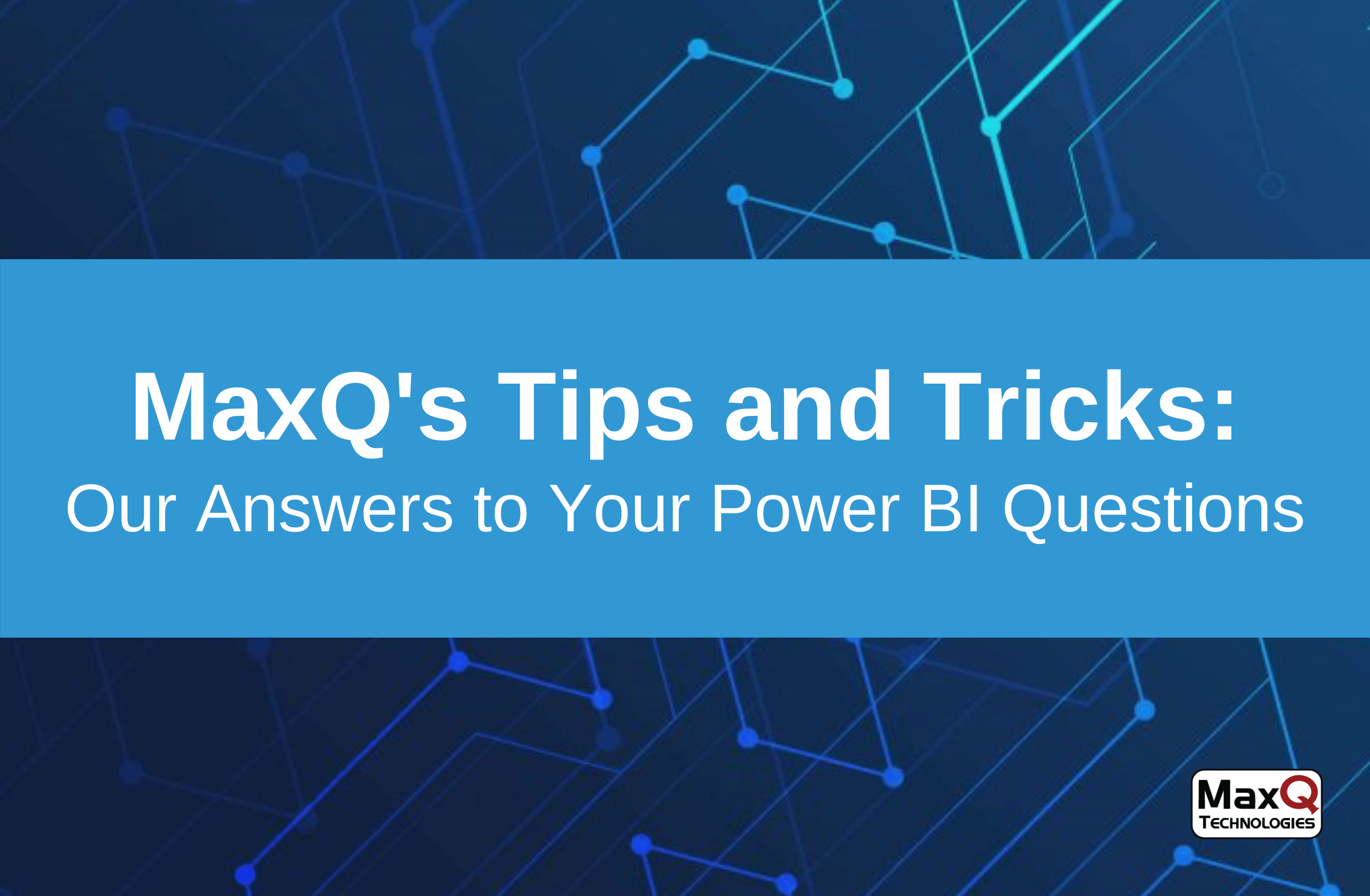 Our Answers to Your Power BI Questions
