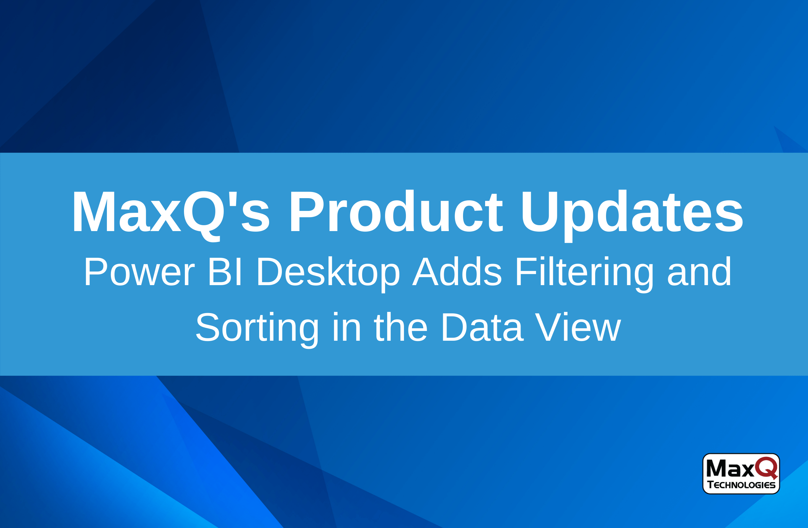 Power BI Desktop Adds Filtering and Sorting in the Data View – Finally!