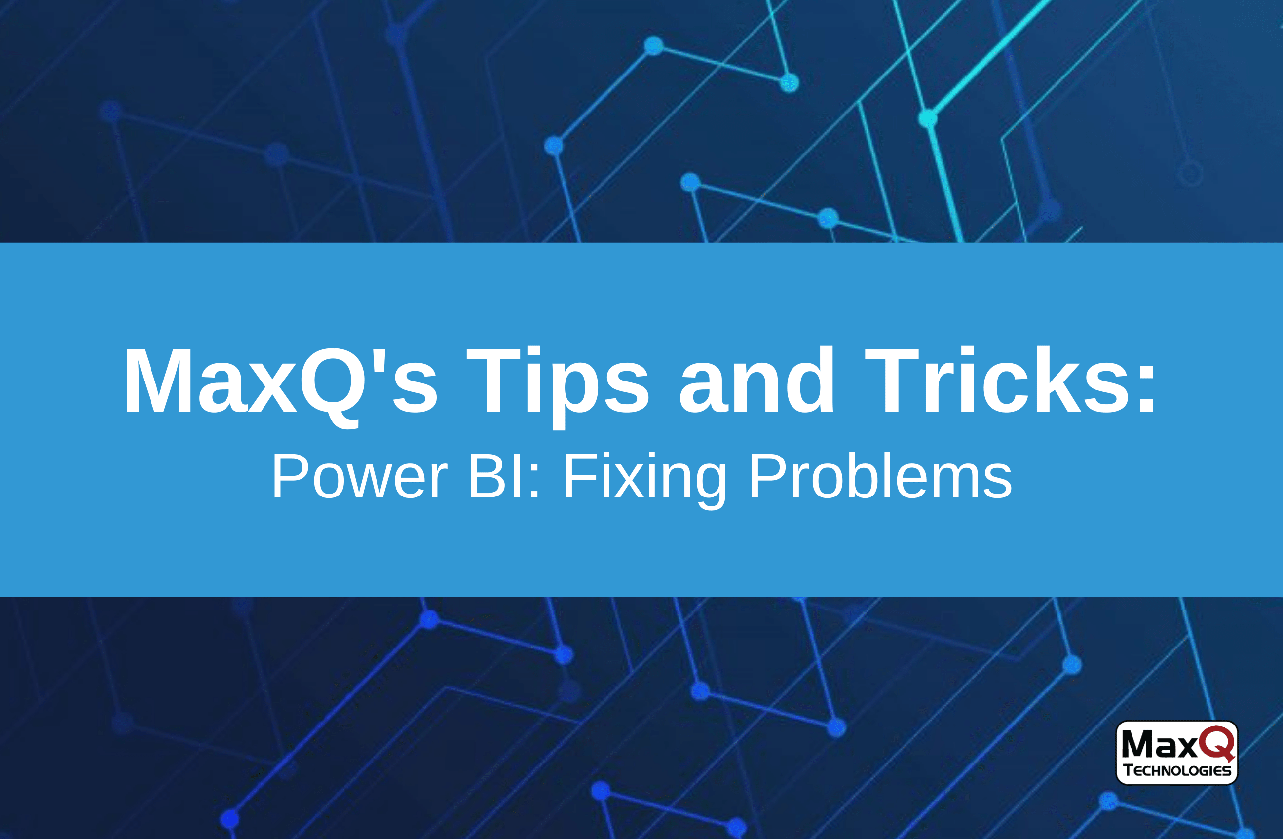 Power BI: Fixing Problems