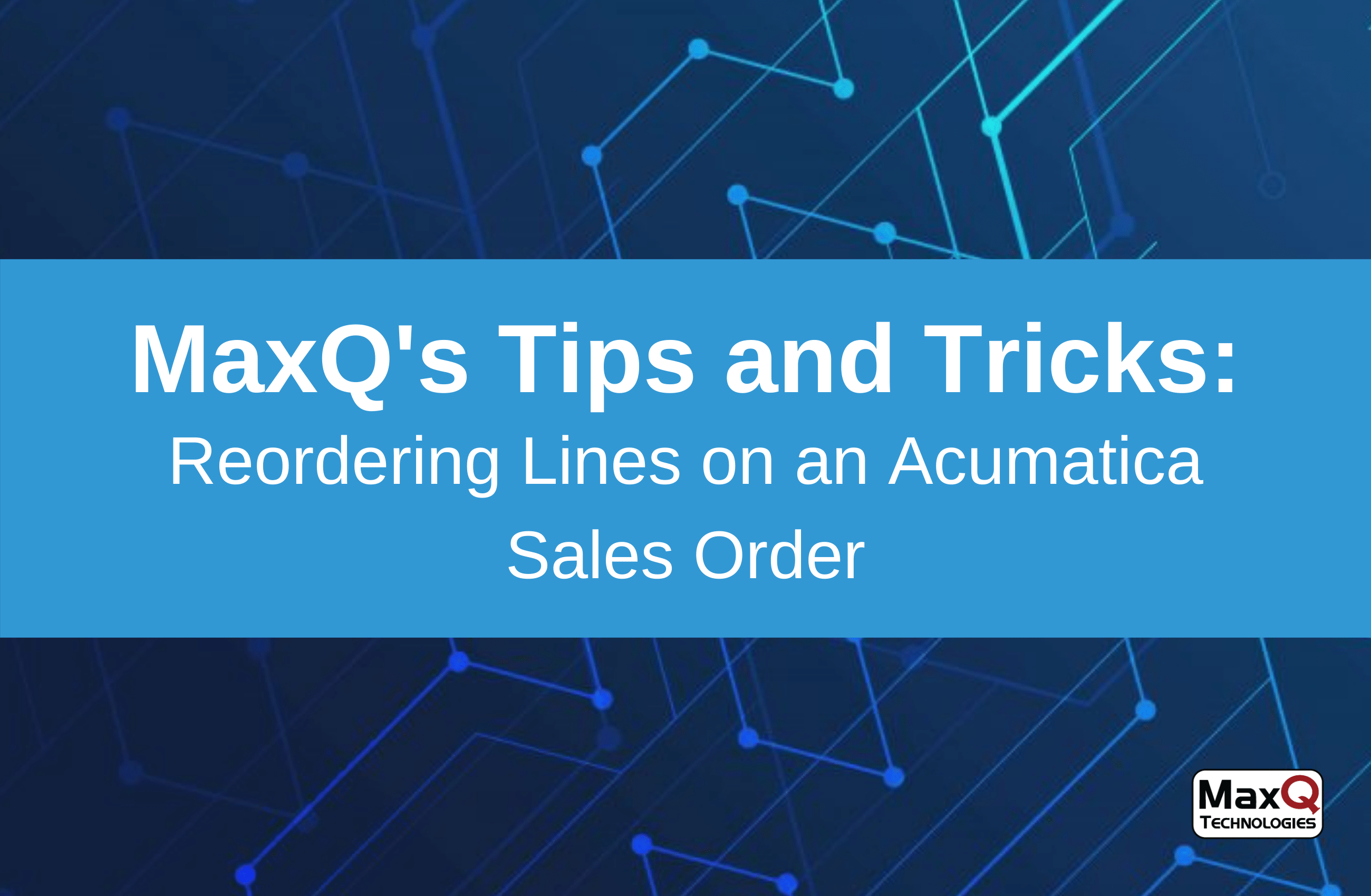Reordering Lines on an Acumatica Sales Order
