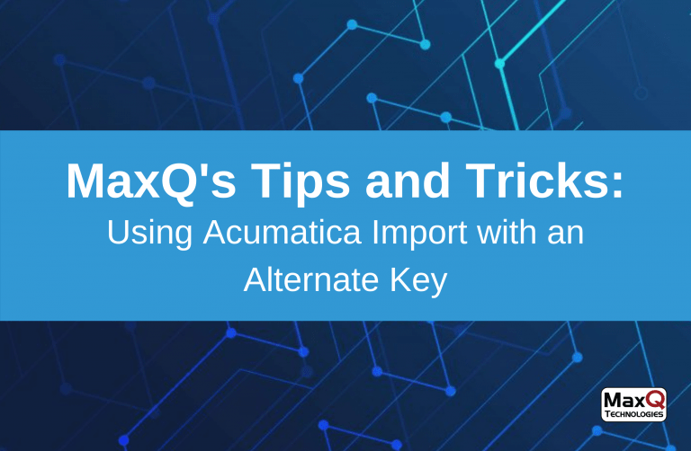 Using Acumatica Import with an Alternate Key
